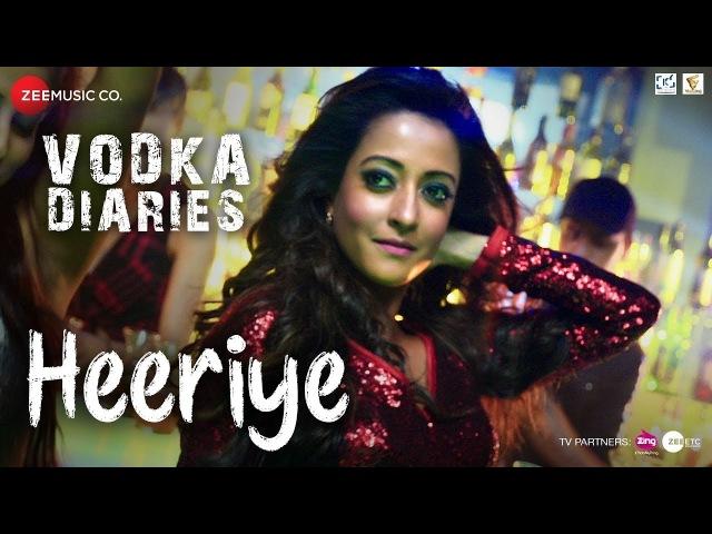 Heeriye | Vodka Diaries | Raima Sen | Harry Anand | Kuwar Virk