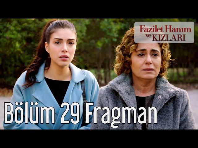 Fazilet Hanım ve Kızları 29. Bölüm Fragman