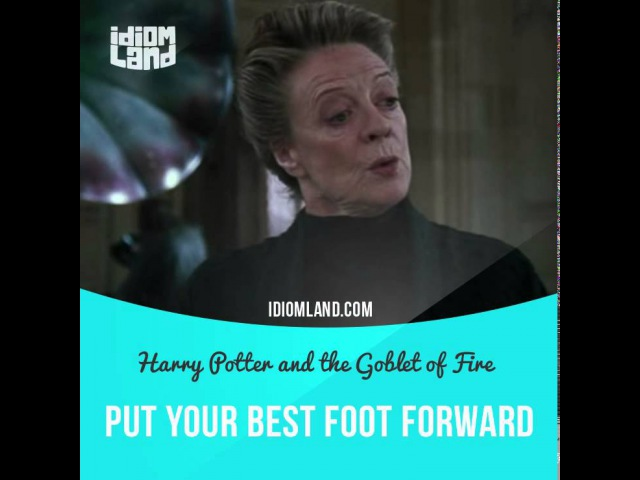 Idioms in movies: Put your best foot forward (