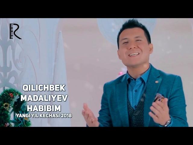 Qilichbek Madaliyev - Habibim   Киличбек Мадалиев - Хабибим (Yangi yil kechasi 2018)