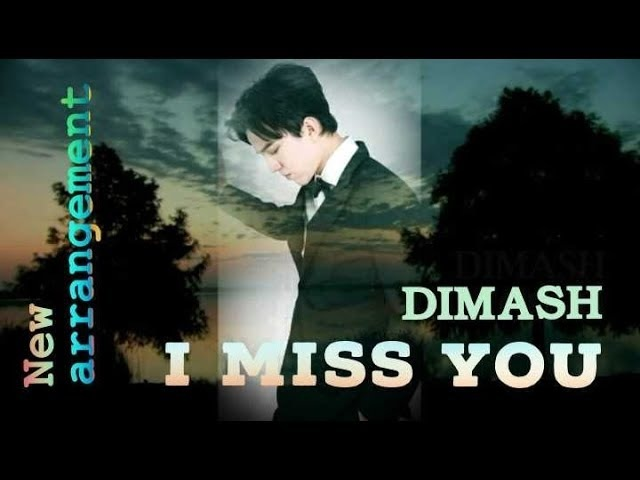 Dimashs New I miss you (New arrangement).