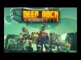 Deep Rock Galactic - Спуститься, добыть, выжить.