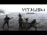 VITALISM PAGAN PART II OFFICIAL MUSIC VIDEO