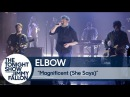 Elbow: Magnificent (She Says)