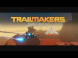 Trailmakers Early Access Launch Trailer