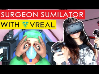 VREAL - A NEW WAY OF STREAMING VR GAMES | Surgeon Simulator in VREAL (HTC Vive Gameplay)