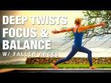 Класс йоги Глубокие скрутки, фокусировка и равновесие. Deep Twists, Focus &amp Balance w Fallen Angel Yoga Class - Five Parks Yoga