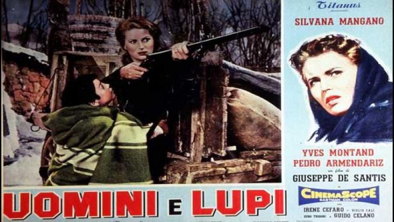 Giuseppe De Santis -Uomini e lupi -1957 -Pedro Armendariz, Yves Montand, Silvana Mangano, Guido Celano.