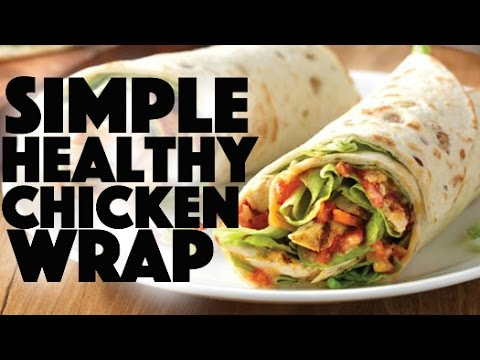 Healthy Chicken Wrap Recipe - home made low carb food dinner recipes - weight loss