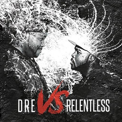 Relentless альбом Dre vs Relentless