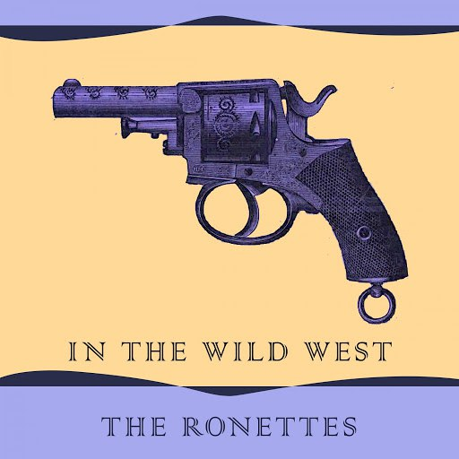 The Ronettes альбом In The Wild West