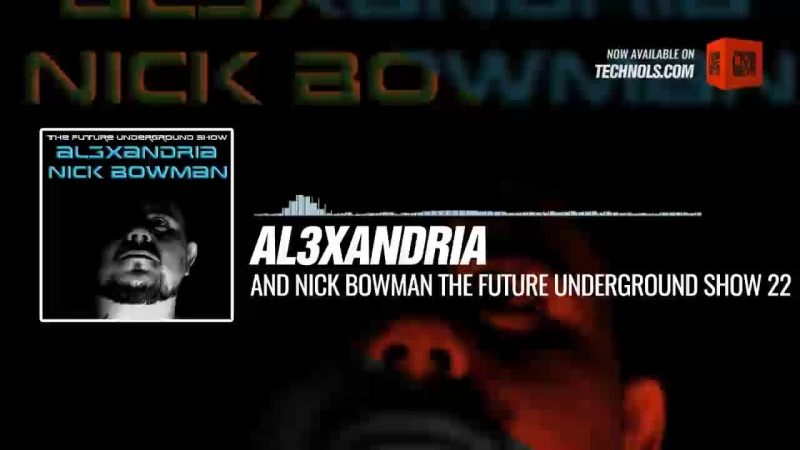 Techno music with @Al3Movement and @DJNickBowman - The Future Underground Show Periscope