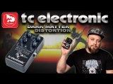 TC ELECTRONIC Dark Matter Distortion - злая педаль дисторшн