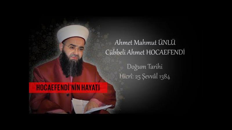 Cübbeli Ahmet Hocaefendinin Hayatı