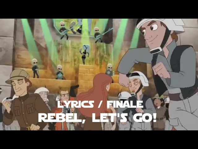 Phineas and Ferb Star Wars - Rebel, Let's Go! Lyrics