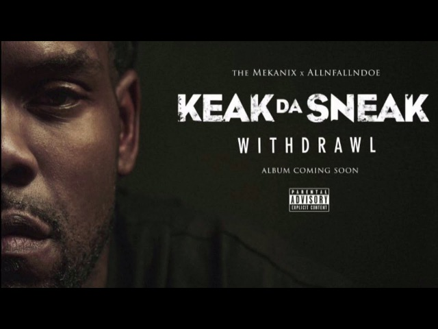 Keak Da Sneak x The Mekanix New Album Withdrawl BayAreaCompass