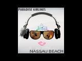 Paradise Airlines Nassau Beach (Paradise Chillout Mix) Lounge