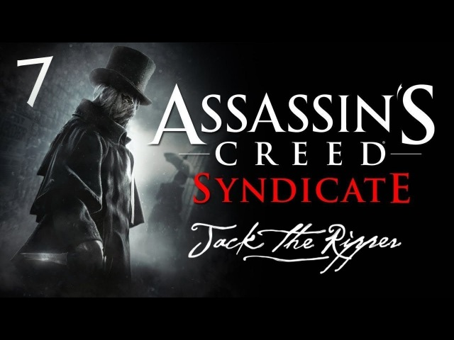Assassin's Creed: Syndicate «Jack The Ripper» 7. Заключённые