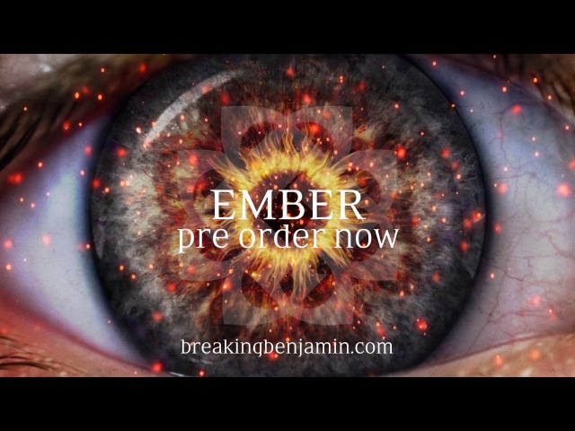 Breaking Benjamin - 'Ember' Pre-Order Featuring Blood, Feed the Wolf