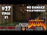The Ultimate Doom прохождение игры - E3M8 Финал E3: Dis (All Secrets Found + No Damage)
