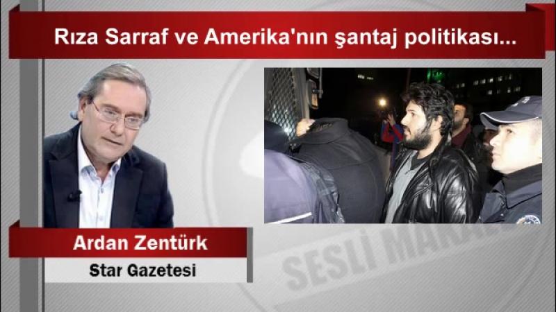 Ardan ZENTÜRK Rıza Sarraf ve Amerikanın şantaj politikası.mp4