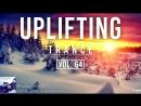 ♫ Uplifting Trance Mix _ February 2018 Vol. 64 ♫