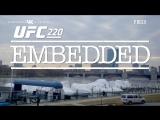 UFC 220 Embedded  Vlog Series - Episode 4