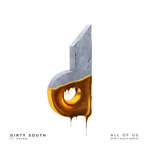 Dirty South альбом All of Us (Dirty South Remix) [feat. Anima!]
