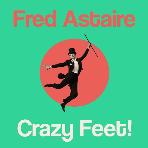 Fred Astaire альбом Crazy Feet!
