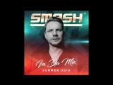 SMASH in Da Mix - Summer 2018