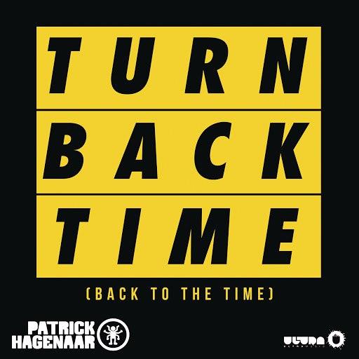 Patrick Hagenaar альбом Turn Back Time (Back To The Time) (Radio Edit)
