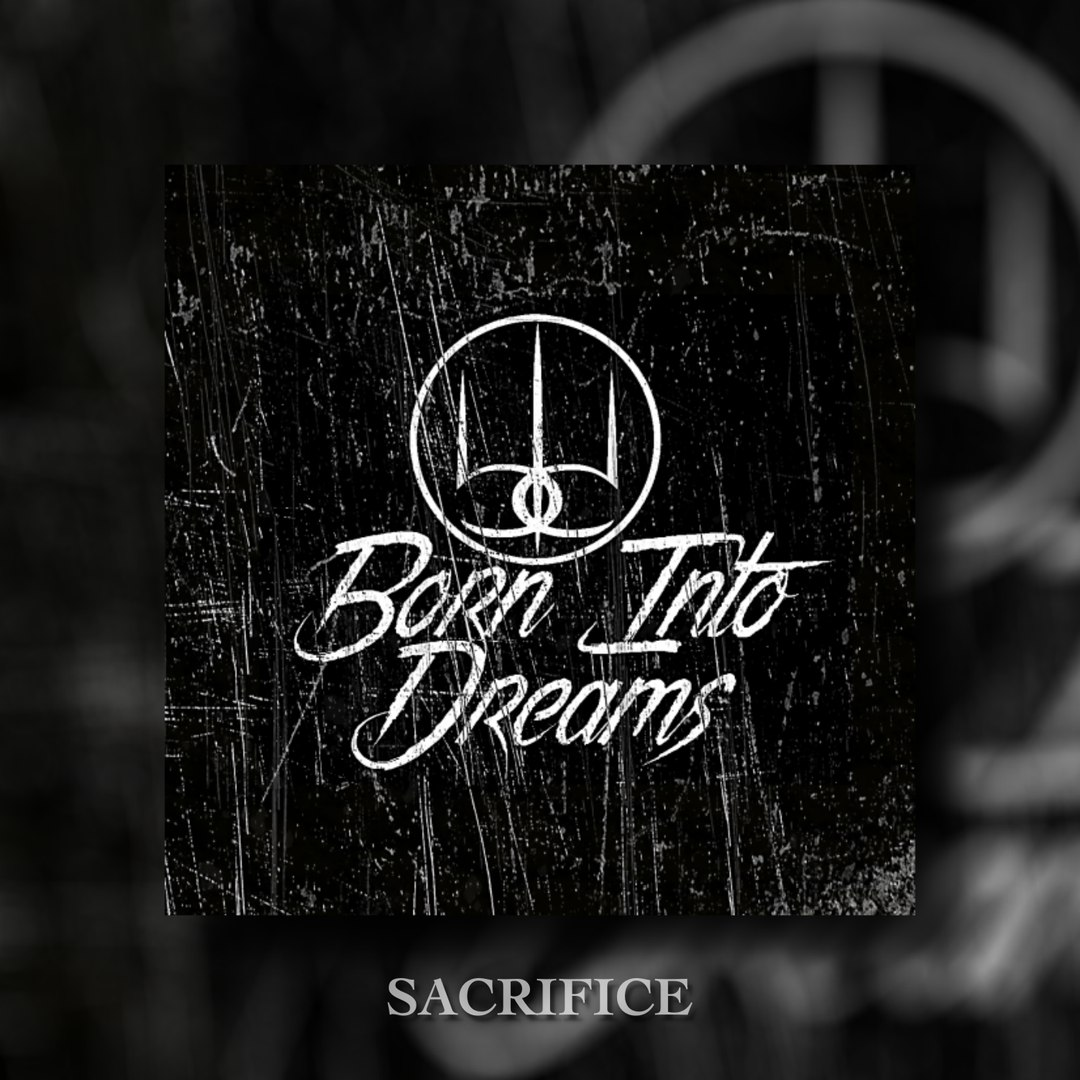 Born Into Dreams - Sacrifice (2017)