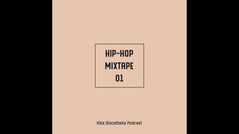 Preview Kika Discotheka Podcast - Hip-Hop Mixtape 01