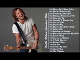Best Songs Of Keith Urban - Keith Urban Greatest Hits Full Album Live 2017