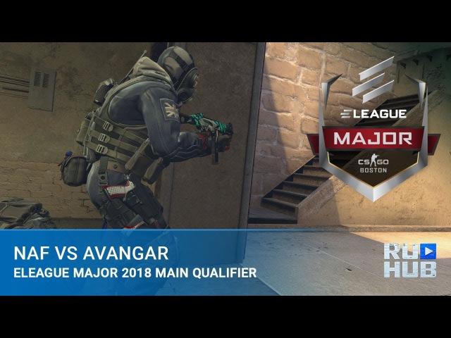 NAF vs AVANGAR @ Main Qualifier - ELEAGUE Major: Boston 2018
