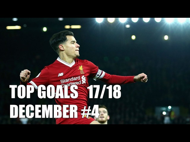 TOP GOALs of the Week December 4 17 18 Justin Kluivert Philippe Coutinho Dimitri Payet
