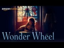 Wonder Wheel – Official Trailer [HD] | Amazon Studios