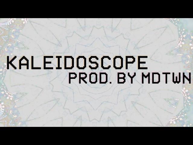 KALEIDOSCOPE (Prod. by MDTWN) [FREE]