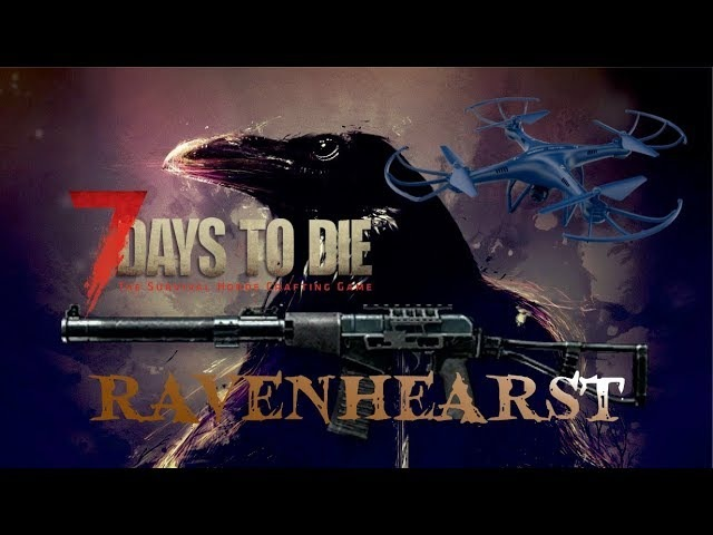 7 Days to Die RAVENHEARST ЛИФТ РОБОТ СЛУГА АС ВАЛ И задорная песенка