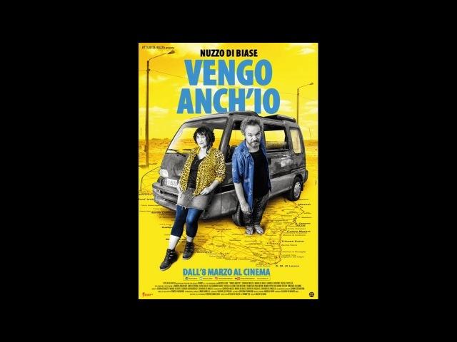 VENGO ANCHIO (2017) ITA streaming gratis