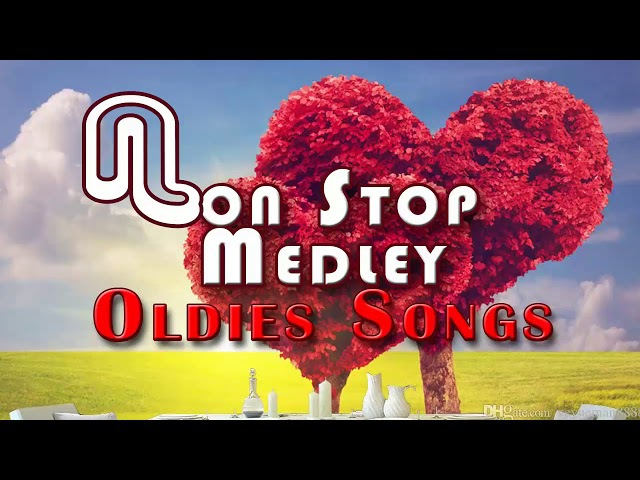 Non Stop Medley Love Songs 80's 90's Playlist - Non Stop Medley Oldies Songs