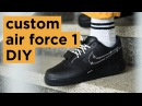 DIY Nike Air Force 1 How To Customize Your Nikes Dapper Alien