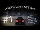 TUTORIAL Lets Convert a NFS Car! - Part 1 - Renaming, Deleting and Unlinking