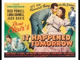 Комедия Это случилось завтра (1944) Dick Powell Linda Darnell