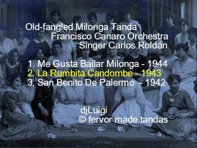 Old fangled Canaros Milonga Tanda