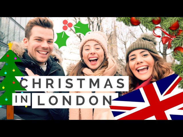 Best THINGS TO DO in LONDON to get you into the CHRISTMAS SPIRIT