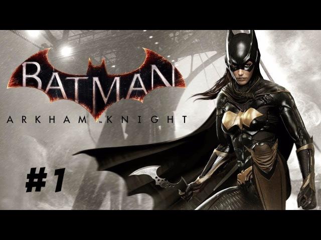Batman: Arkham Knight (DLC) - Batgirl: A Matter of Family 1