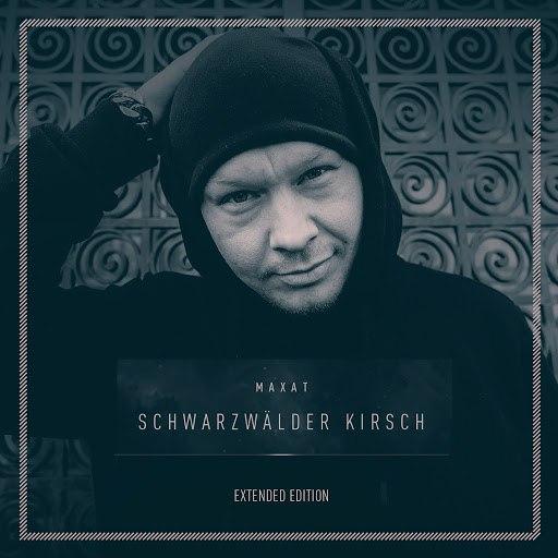 Maxat альбом Schwarzwälder Kirsch (Extended Edition)