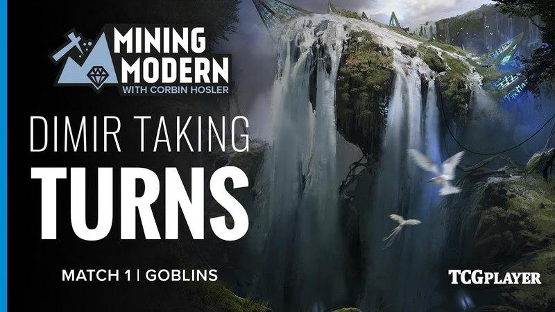 [MTG] Mining Modern - Dimir Taking Turns   Match 1 VS Goblins