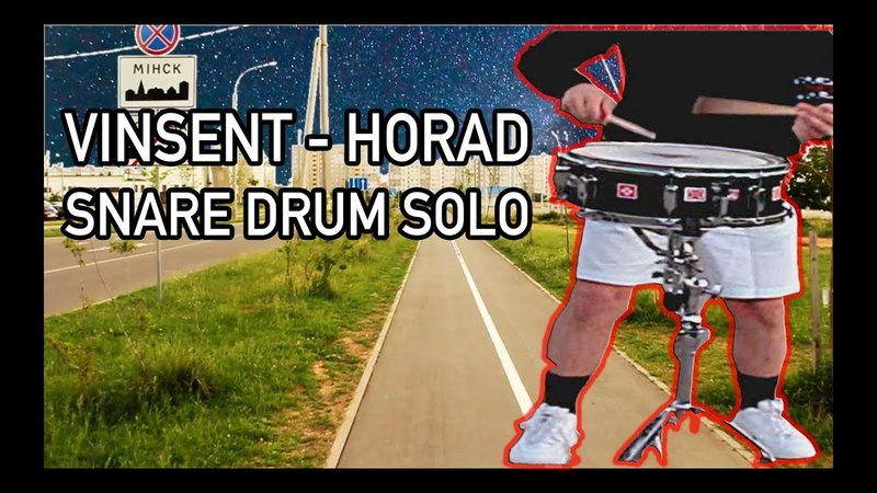 Vinsent Horad Горад Snare Drum Solo by Hvedar Groovich